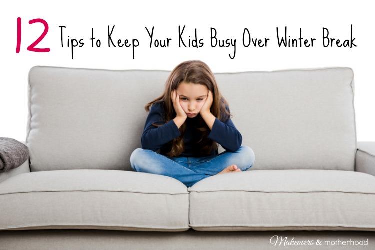 Tips to Keep Your Kids Busy Over Winter Break; www.makeoversandmotherhood.com