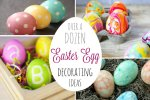 Over a dozen Easter Egg decorating ideas