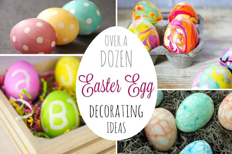 Over a dozen Easter Egg decorating ideas