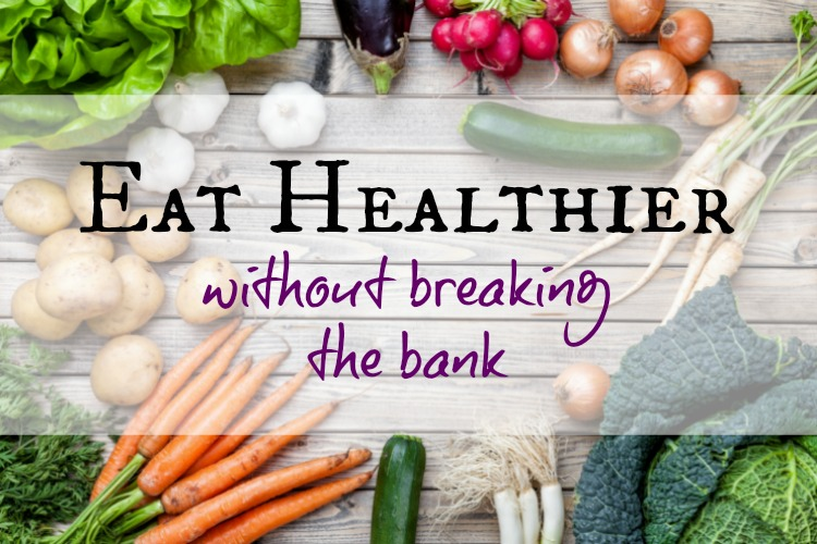 5 Tips to Eat Healthier without breaking the bank; www.makeoversandmotherhood.com