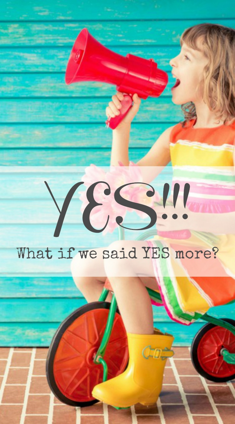 What if we said YES; www.makeoversandmotherhood.com