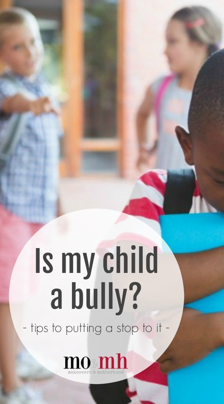 Is my child a bully?; www.makeoversandmotherhood.com