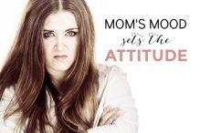 Mom's Mood Sets the Attitude