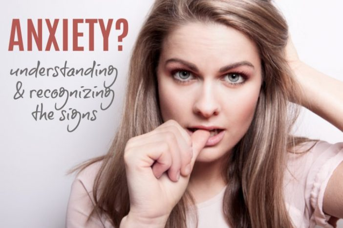 Understanding and Recognizing the Signs of Anxiety